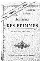 L'émancipatieon des feimmes : comédie in trois aques Hespel,Arthur ; Théatre wallon tournaisien |