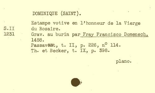 DOMINIQUE (SAINT).Estampe votive en l'honneur de la Vierge du Rosaire. Grav. au burin par Fray Francisco Domenech,1488.Passav6At, t. II, p. 226, n° 114.Th. et Becker, t. IX, p. 598.plano.O> |