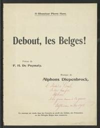Belges, debout ! Musique imprimée poësie de F.H. de Puymaly ; musique de A. Diepenbrock   Puymaly, F.H. de. Auteur