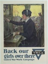 Back our girls over there United War York campaign graphic | Underwood, Clarence F (1871-1929). Lithographe