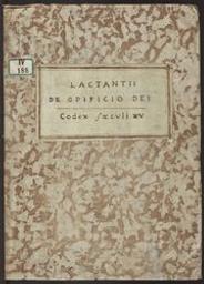 Lac(tantii) de opi(ficio) dei [fragment, II 3-XVII 7] [ms. IV 188] | Lactantius, Lucius Caecilius Firmianus (ca. 240-ca. 320). Auteur