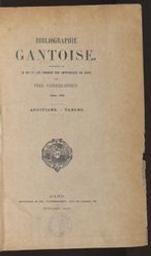 Bibliographie gantoise recherches sur la vie et les travaux des imprimeurs de Gand : 1483-1850 par Ferd. Vanderhaeghen | Vander Haeghen, Ferdinand (1830-1913)