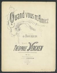 Quand vous m'aimiez Musique imprimée = Gedrukte muziek musique de Théophile Vercken ; paroles de Bourran   Vercken, Théophile. Compositeur