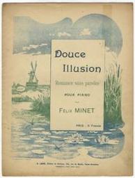 Douce illusion Musique imprimée romance sans paroles pour piano par Félix Minet | Minet, Félix. Compositeur