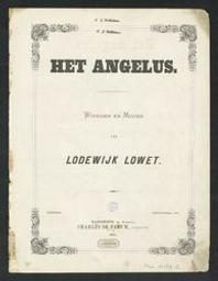 Het Angelus Musique imprimée = Gedrukte muziek woorden en muziek van Lodewijk Lowet   Lowet, Lodewijk