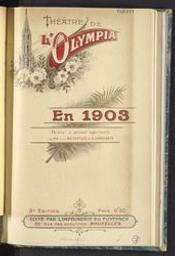 En 1903 revue à grand spectacle Luc Malpertuis et G. Jonghbeys | Malpertuis, Luc (1865-1933) - Journaliste, auteur de ballets, parodies, revues, opéras-comiques, Directeur de L'Alcazar de 1890 à 1897