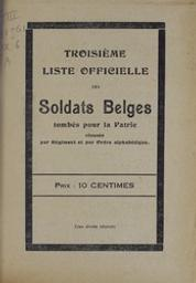 Troisième liste officielle des soldats belges tombés pour la patrie, classés par régiment et par ordre alphabétique  