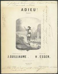 Adieux Musique imprimée = Gedrukte muziek paroles françaises de J. Guilliaume ; musique de H. Esser | Esser, Heinrich (1818-1872) - (German conductor and composer)