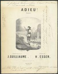 Adieux Musique imprimée = Gedrukte muziek paroles françaises de J. Guilliaume ; musique de H. Esser | Esser, Heinrich (1818-1872) - (German conductor and composer)