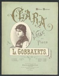 Clara Musique imprimée = Gedrukte muziek valse, op. 18 L. Gobbaerts | Streabbog, Jean Louis (1835-1886) - anagramme de Gobbaerts