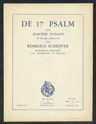De zeventiende psalm Musique imprimée = Gedrukte muziek een Gebed Davids muziek van Remigius Schrijver ; gedicht van Joachim Oudaen | Schrijver, Remigius