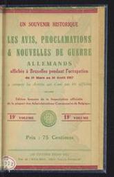Les avis, proclamations et nouvelles de guerre allemands affichés à Bruxelles pendant l'occupation du 10 mars au 10 avril 1917 : y compris les Arrêtés qui n'ont pas été affichés |