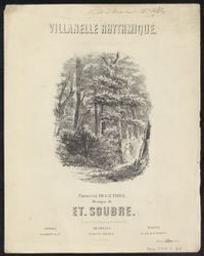 Villanelle rhytmique Musique imprimée = Gedrukte muziek paroles de Th. Gauthier ; musique de Et. Soubre | Soubre, Etienne-Joseph (1813-1871)