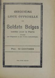 Cinquième liste officielle des soldats belges tombés pour la patrie, classés par régiment et par ordre alphabétique  