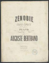 Zénobie Musique imprimée = Gedrukte muziek grand caprice pour piano Auguste Bertrand   Bertrand, Auguste. Compositeur