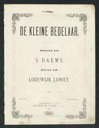 De kleine bedelaar Musique imprimée = Gedrukte muziek muziek van Lodewijk Lowet ; woorden van Servaas Daems   Lowet, Lodewijk