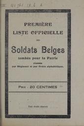 Première liste officielle des soldats belges tombés pour la patrie, classés par régiment et par ordre alphabétique |