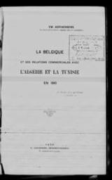 La Belgique et ses relations commerciales avec l'Algérie et la Tunisie en 1910 conférence donné le 14 décembre 1910 à l'Association des élèves et anciens élèves de l'Ecole spéciale de commerce de l'Université de Gand par Em. Adriaensens | Adriaensens, Em. Auteur