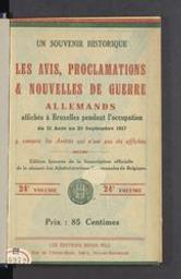 Les avis, proclamations et nouvelles de guerre allemands affichés à Bruxelles pendant l'occupation du 21 août au 20 septembre 1917 : y compris les Arrêtés qui n'ont pas été affichés   Brian Hill. Éditeur